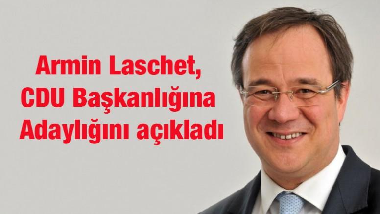 Armin Laschet, CDU Başkanlığına adaylığını açıkladı