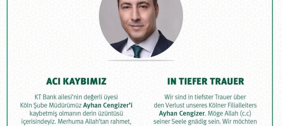 KT Bank Köln Şube Müdürü Ayhan Cengizer vefat etti
