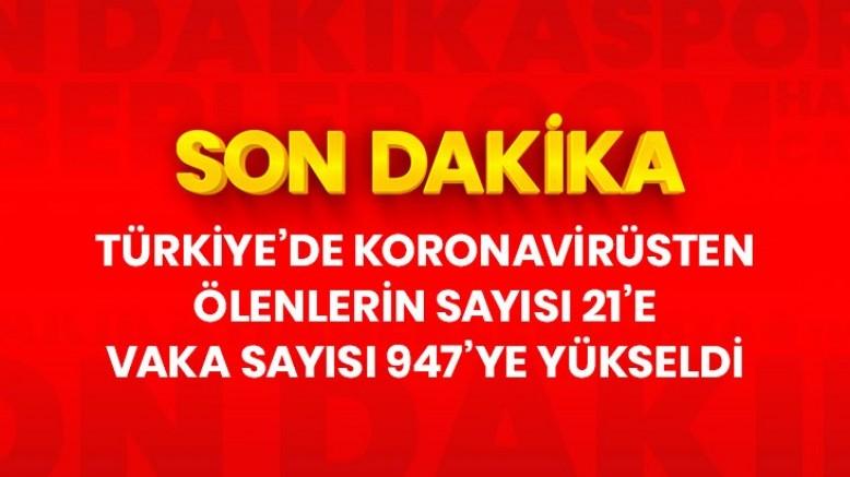Son Dakika: Türkiye'de kornavirüsten ölenlerin sayısı 21'e, vaka sayısı 947'ye yükseldi